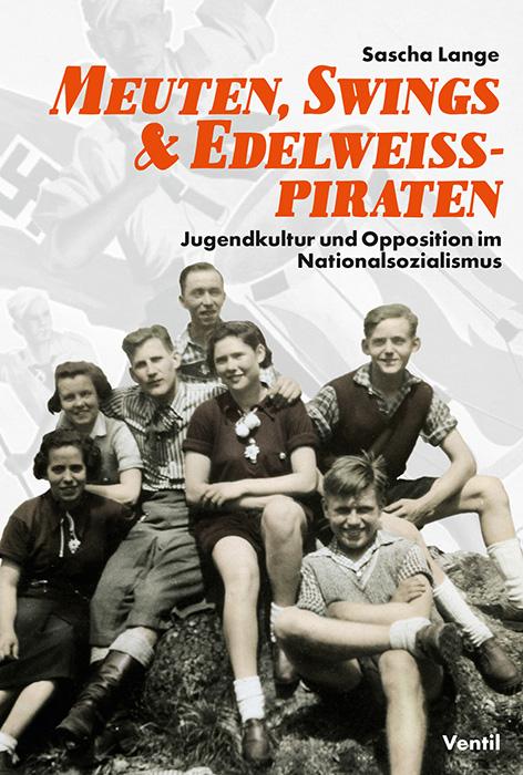 Cover des Buches 'Meuten, Swings & Edelweisspiraten'.